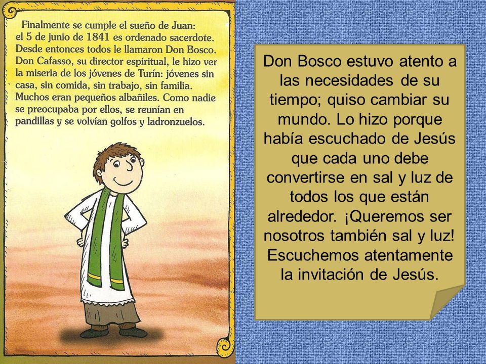 Don Bosco estuvo atento a las necesidades de su tiempo; quiso cambiar su mundo.