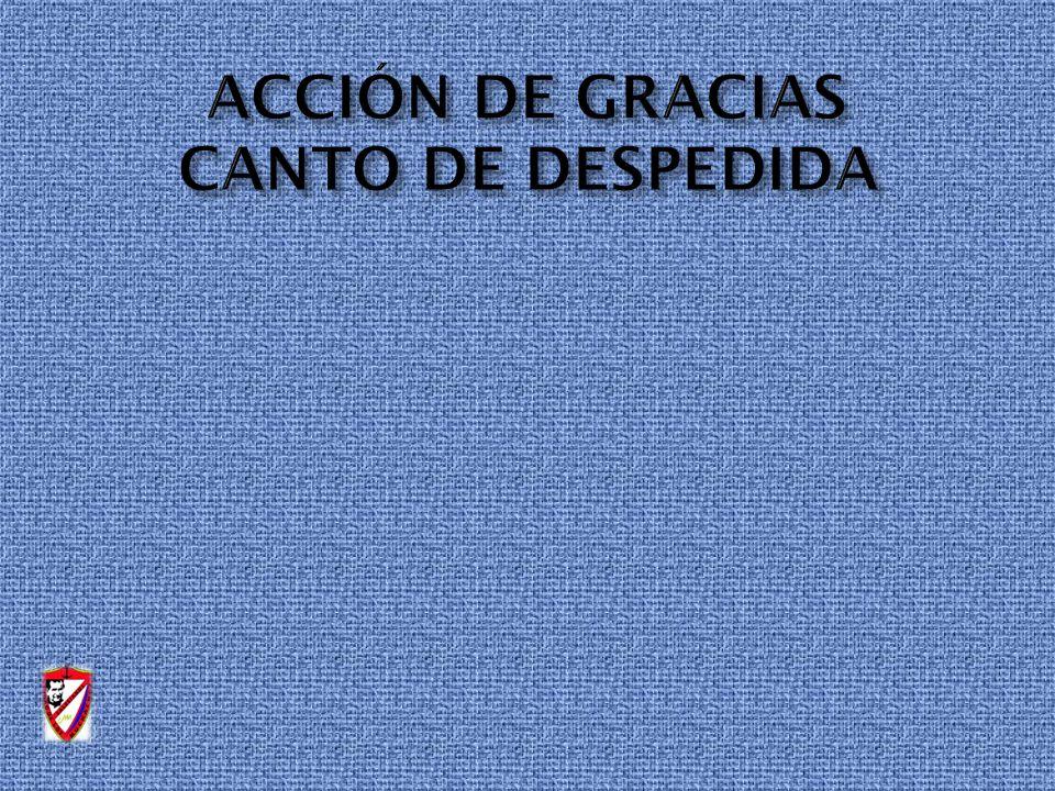 ACCIÓN DE GRACIAS CANTO DE DESPEDIDA