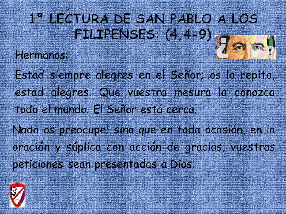 1ª LECTURA DE SAN PABLO A LOS FILIPENSES: (4,4-9)