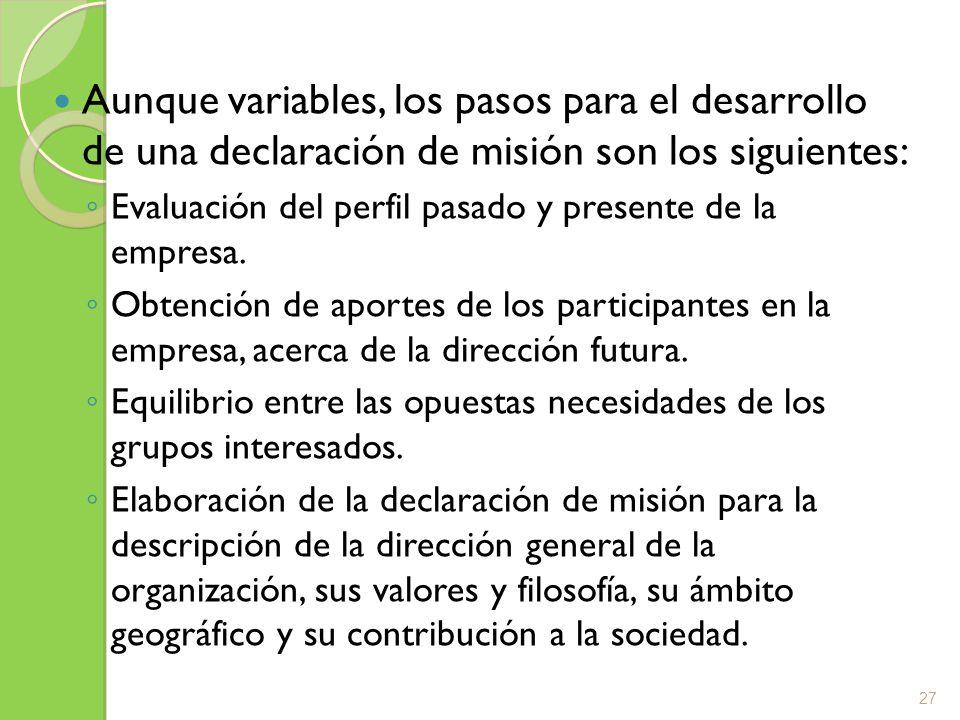 Aunque variables, los pasos para el desarrollo de una declaración de misión son los siguientes: