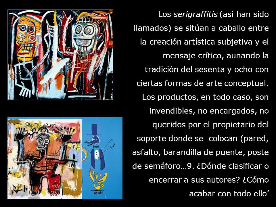 Los serigraffitis (así han sido llamados) se sitúan a caballo entre la creación artística subjetiva y el mensaje crítico, aunando la tradición del sesenta y ocho con ciertas formas de arte conceptual.