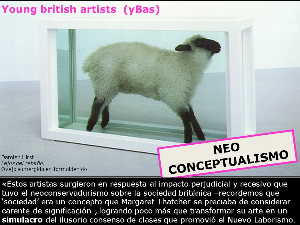 NEO CONCEPTUALISMO Young british artists (yBas)
