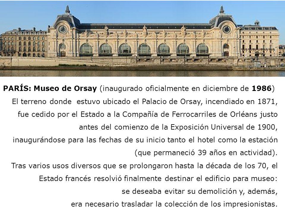PARÍS: Museo de Orsay (inaugurado oficialmente en diciembre de 1986)