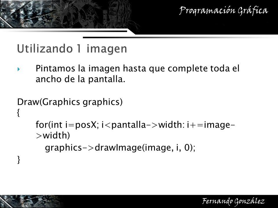 Utilizando 1 imagen Pintamos la imagen hasta que complete toda el ancho de la pantalla. Draw(Graphics graphics)