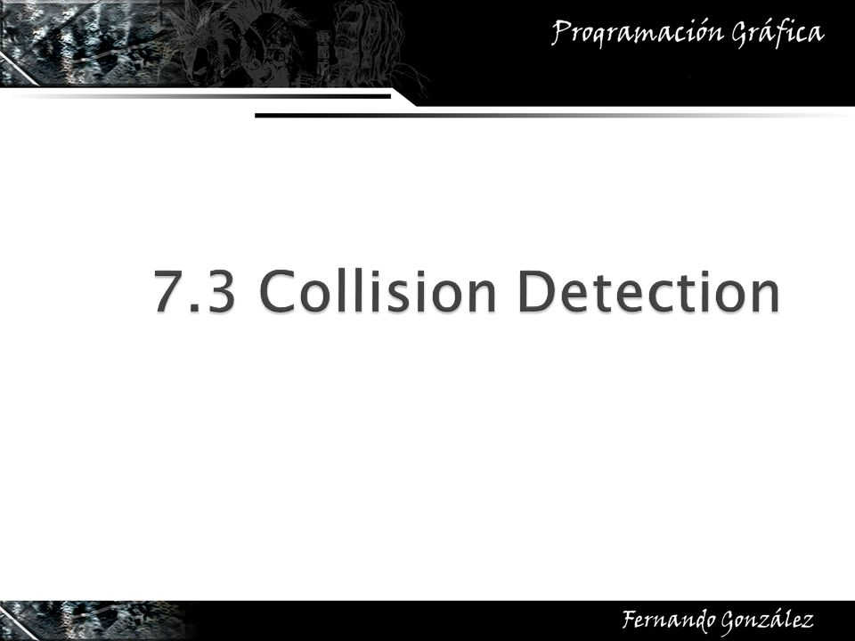 7.3 Collision Detection