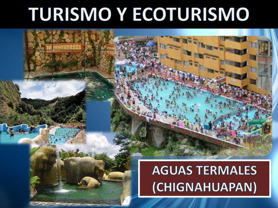 TURISMO Y ECOTURISMO AGUAS TERMALES (CHIGNAHUAPAN)