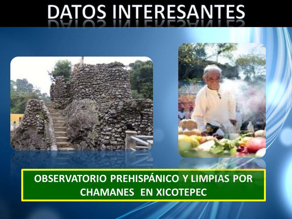OBSERVATORIO PREHISPÁNICO Y LIMPIAS POR CHAMANES EN XICOTEPEC