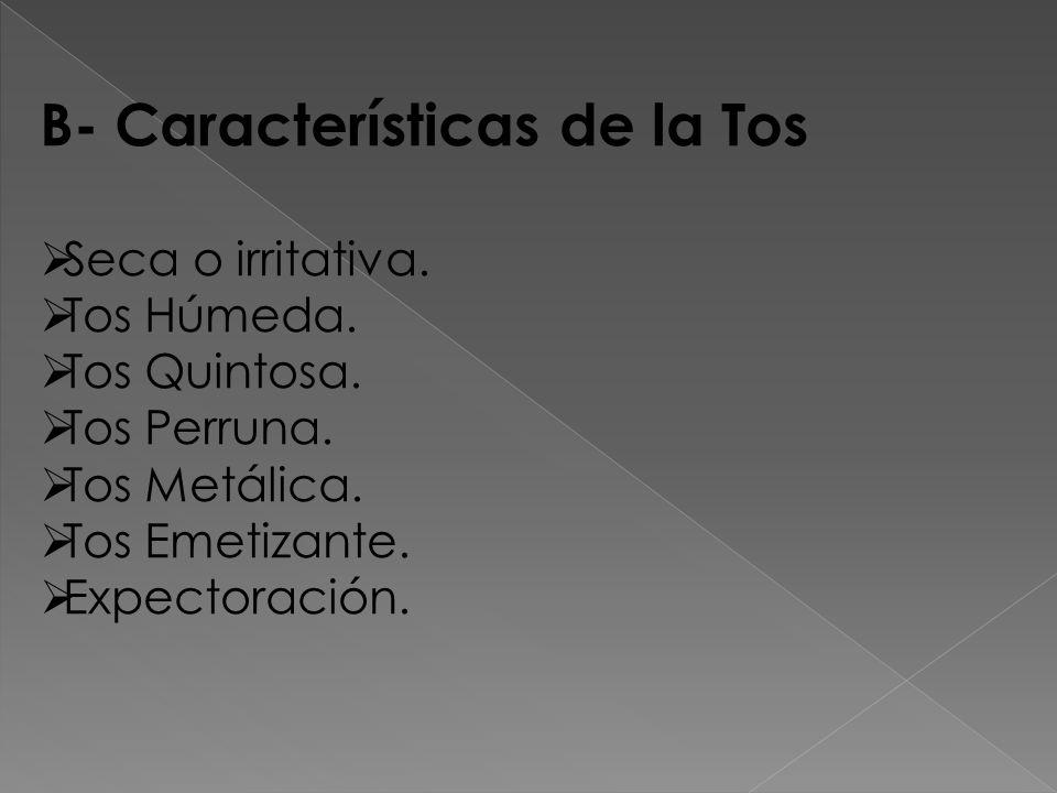 B- Características de la Tos