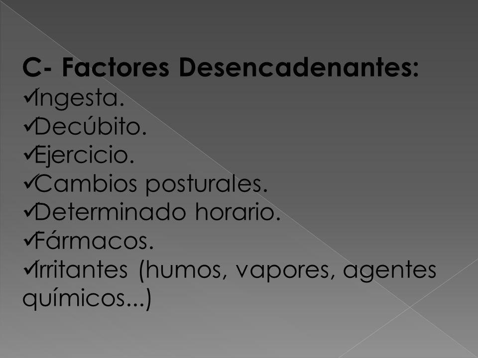 C- Factores Desencadenantes: