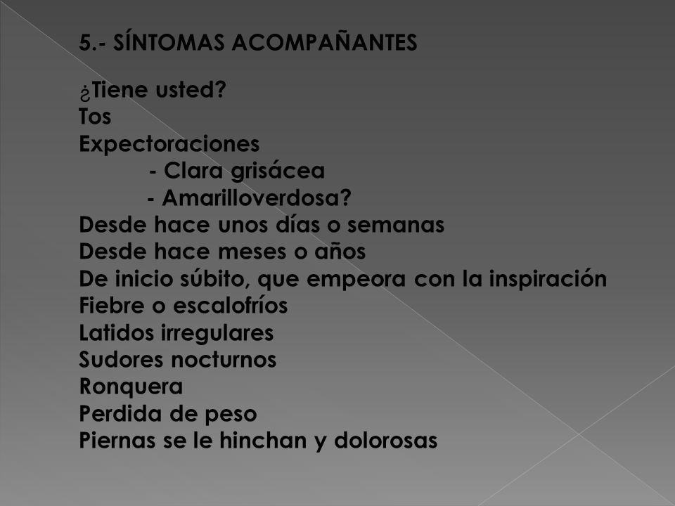 5. - SÍNTOMAS ACOMPAÑANTES ¿Tiene usted