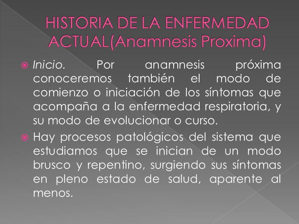 HISTORIA DE LA ENFERMEDAD ACTUAL(Anamnesis Proxima)