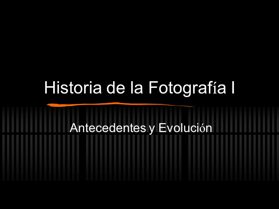 Historia de la Fotografía I