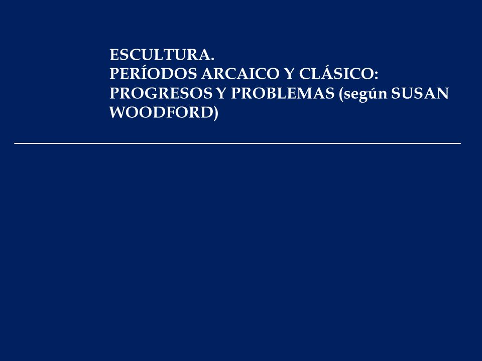 PERÍODOS ARCAICO Y CLÁSICO: PROGRESOS Y PROBLEMAS (según SUSAN