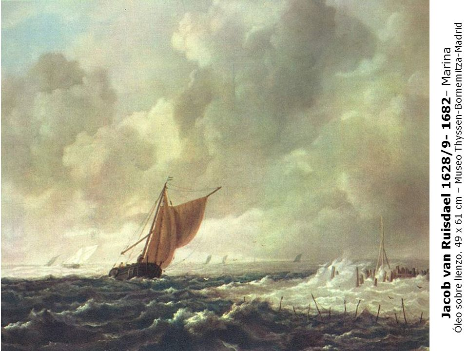 Jacob van Ruisdael 1628/9- 1682– Marina