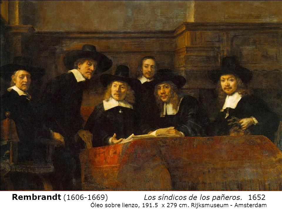 Rembrandt (1606-1669) Los síndicos de los pañeros. 1652