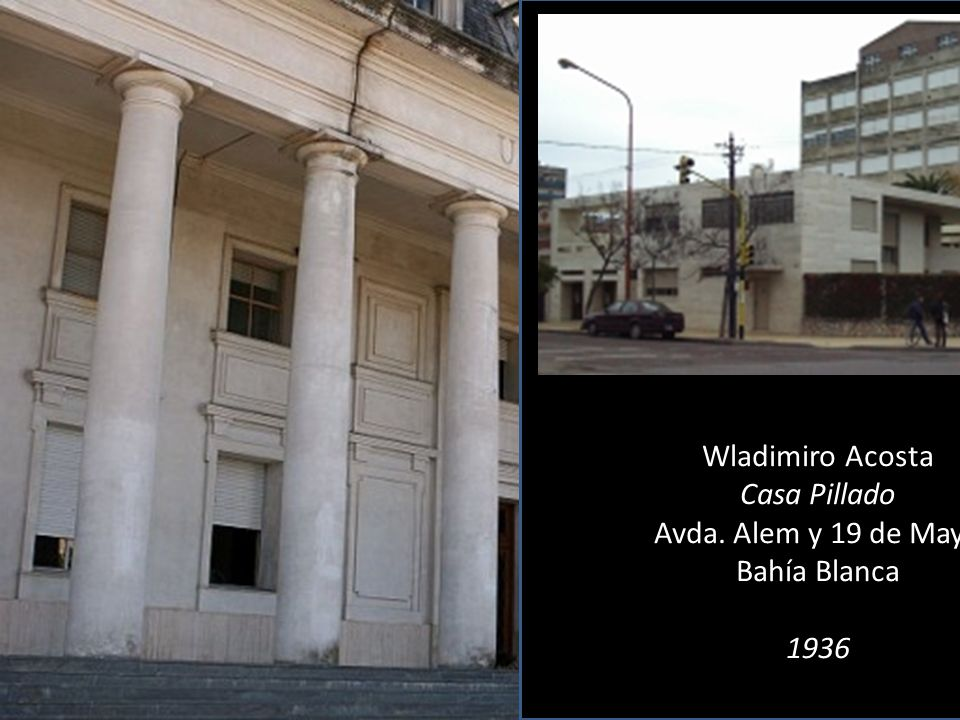 Wladimiro Acosta Casa Pillado Avda. Alem y 19 de Mayo Bahía Blanca 1936
