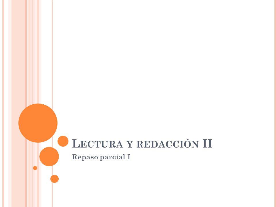 Lectura y redacción II Repaso parcial I