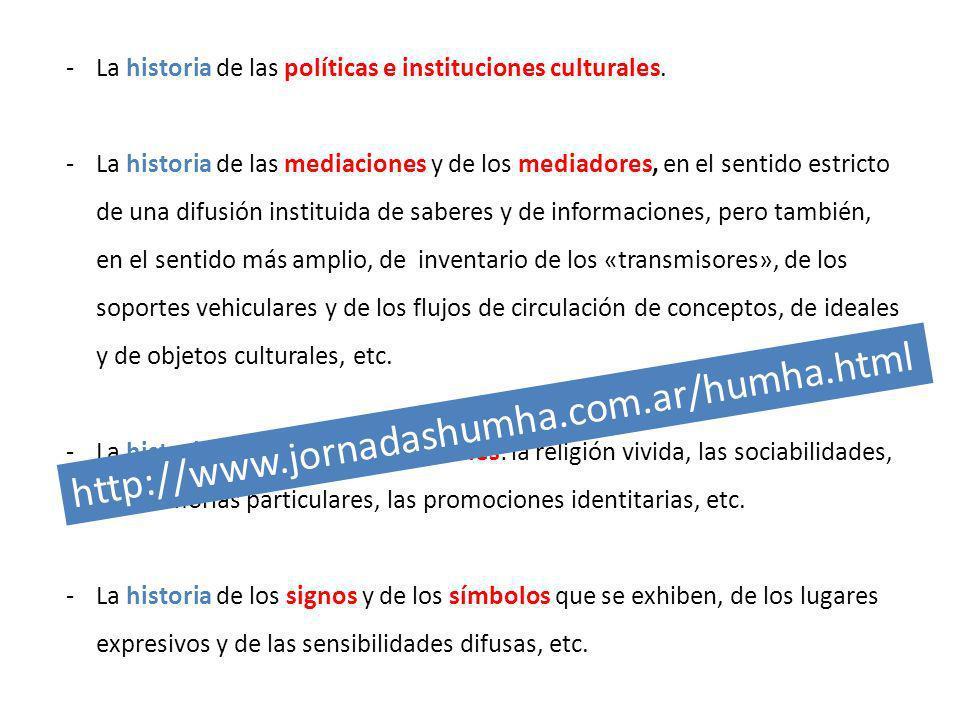 La historia de las políticas e instituciones culturales.