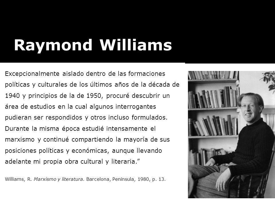 Raymond WilliamsIngresa al ejército británico (1940) y participa en el frente de batalla.