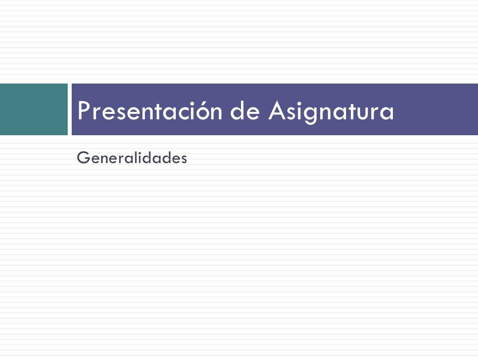 Presentación de Asignatura