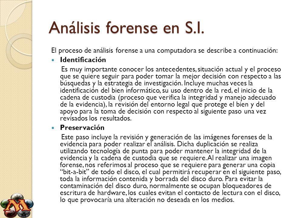 Análisis forense en S.I. El proceso de análisis forense a una computadora se describe a continuación: