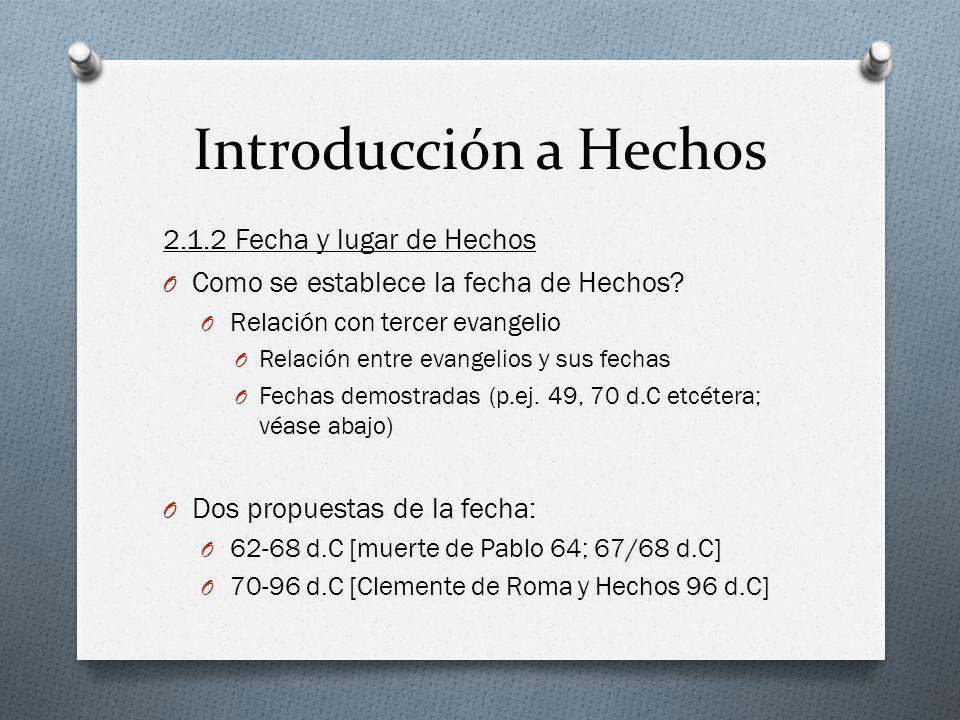 Introducción a Hechos 2.1.2 Fecha y lugar de Hechos