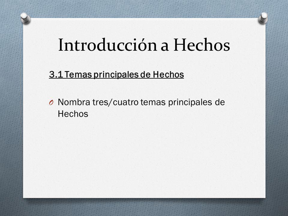 Introducción a Hechos 3.1 Temas principales de Hechos