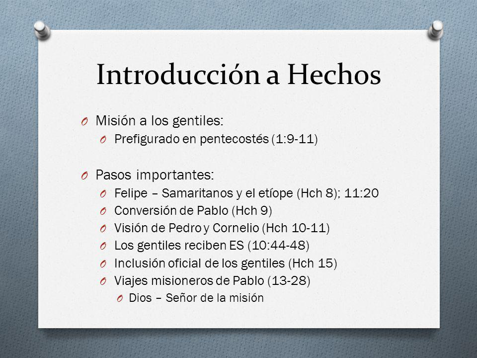 Introducción a Hechos Misión a los gentiles: Pasos importantes: