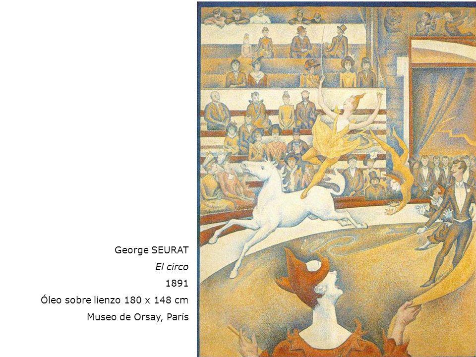 George SEURAT El circo 1891 Óleo sobre lienzo 180 x 148 cm Museo de Orsay, París