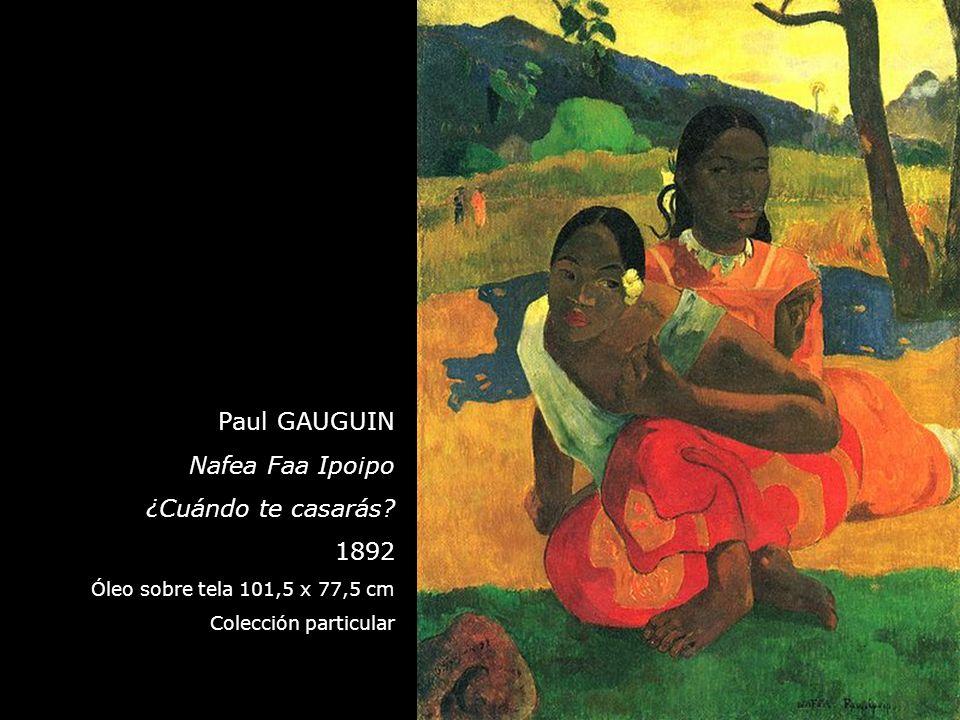 Paul GAUGUIN Nafea Faa Ipoipo ¿Cuándo te casarás 1892