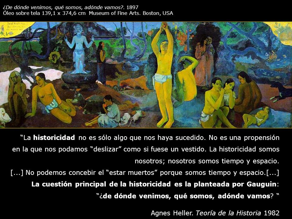 La cuestión principal de la historicidad es la planteada por Gauguin: