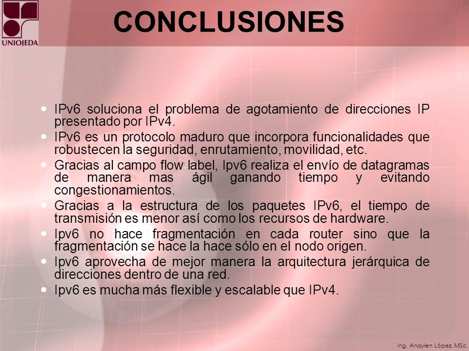 CONCLUSIONES IPv6 soluciona el problema de agotamiento de direcciones IP presentado por IPv4.