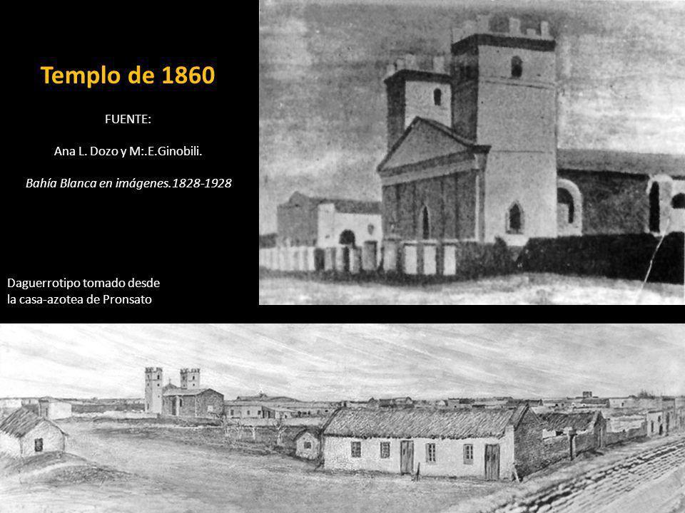 Templo de 1860 FUENTE: Ana L. Dozo y M:.E.Ginobili.
