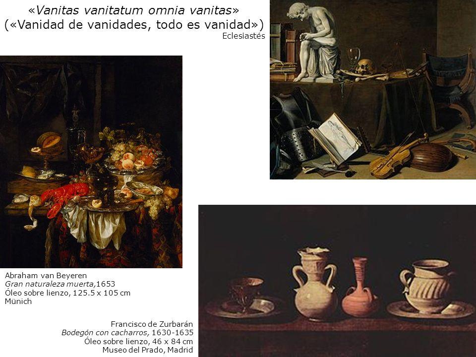 «Vanitas vanitatum omnia vanitas» («Vanidad de vanidades, todo es vanidad»)