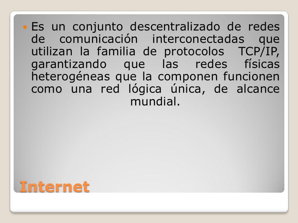 Es un conjunto descentralizado de redes de comunicación interconectadas que utilizan la familia de protocolos TCP/IP, garantizando que las redes físicas heterogéneas que la componen funcionen como una red lógica única, de alcance mundial.