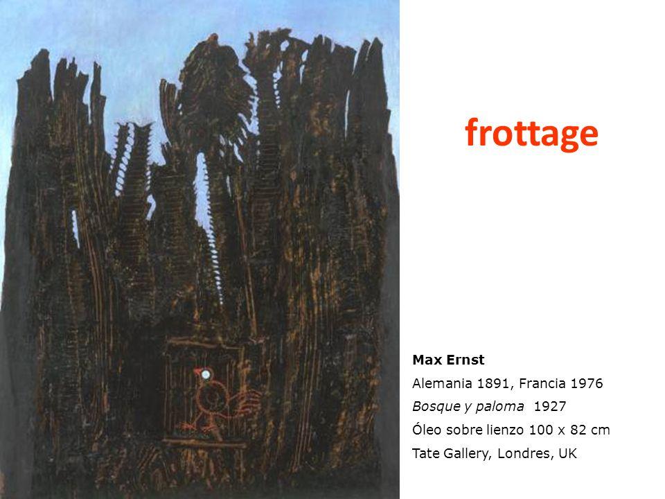 frottage Max Ernst Alemania 1891, Francia 1976 Bosque y paloma 1927