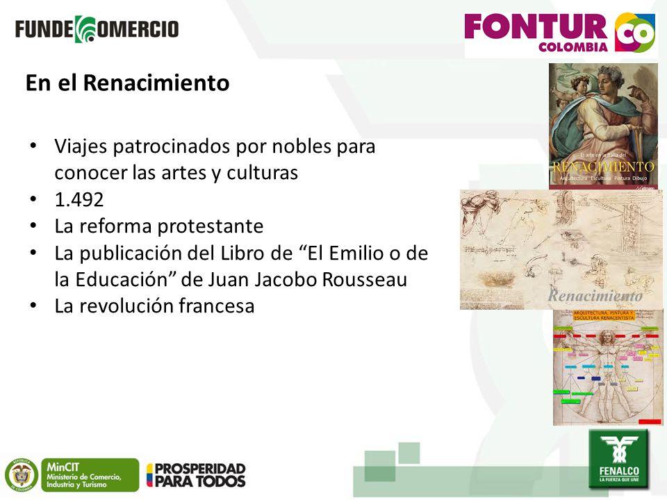 En el Renacimiento Viajes patrocinados por nobles para conocer las artes y culturas. 1.492. La reforma protestante.