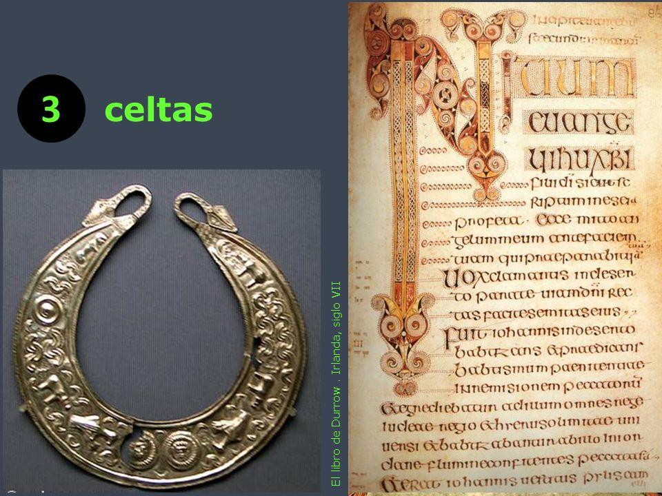 3 celtas El libro de Durrow . Irlanda, siglo VII