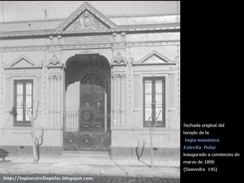 Fachada original del templo de la. logia masónica. Estrella Polar. inaugurado a comienzos de marzo de 1890.