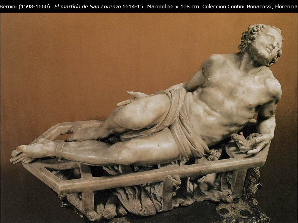 Bernini (1598-1660). El martirio de San Lorenzo 1614-15