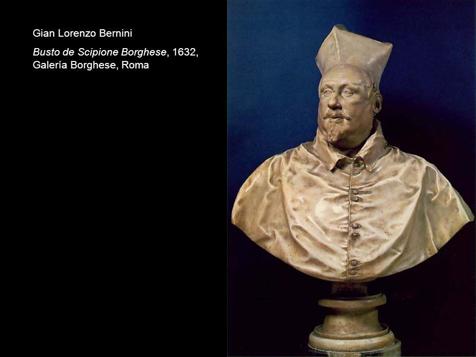Gian Lorenzo Bernini Busto de Scipione Borghese, 1632, Galería Borghese, Roma
