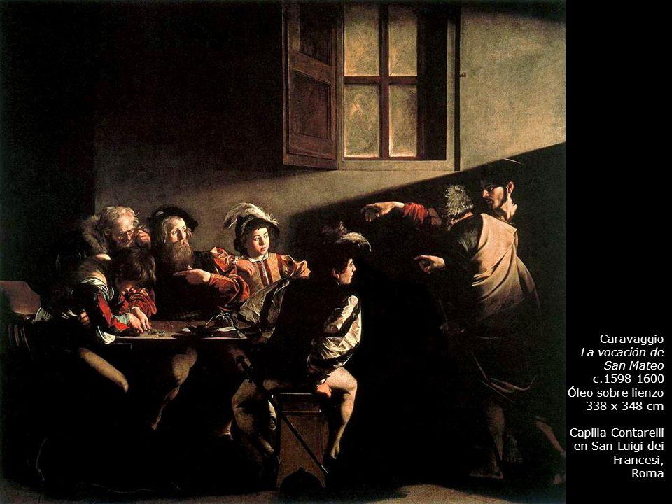 Caravaggio La vocación de. San Mateo. c.1598-1600. Óleo sobre lienzo. 338 x 348 cm. Capilla Contarelli.
