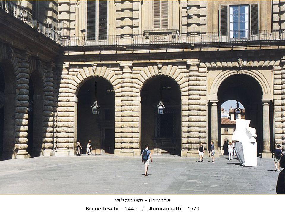 Palazzo Pitti - Florencia Brunelleschi – 1440 / Ammannatti - 1570