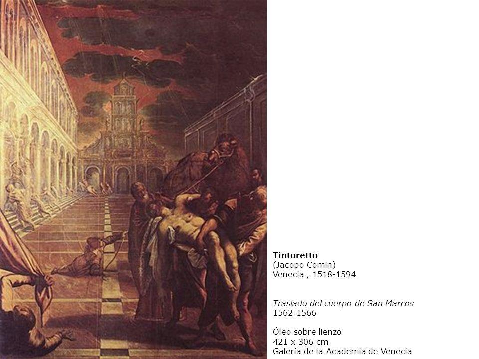 Tintoretto (Jacopo Comin) Venecia , 1518-1594. Traslado del cuerpo de San Marcos. 1562-1566. Óleo sobre lienzo.