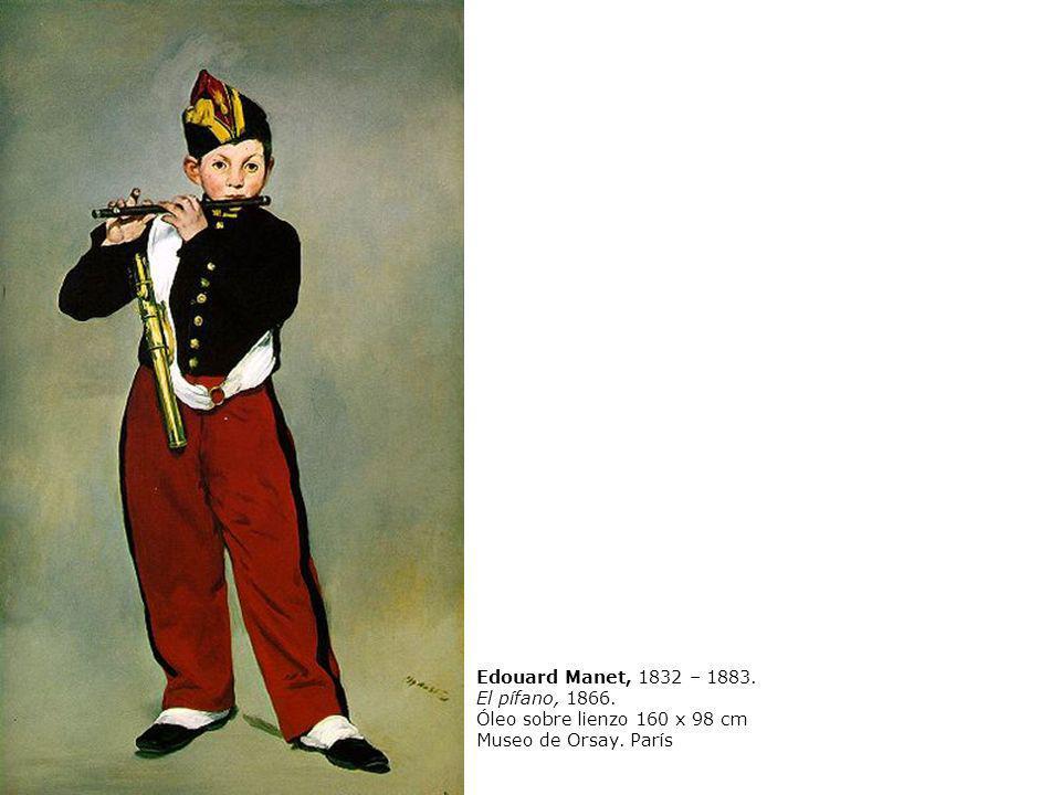 Edouard Manet, 1832 – 1883. El pífano, 1866. Óleo sobre lienzo 160 x 98 cm Museo de Orsay. París
