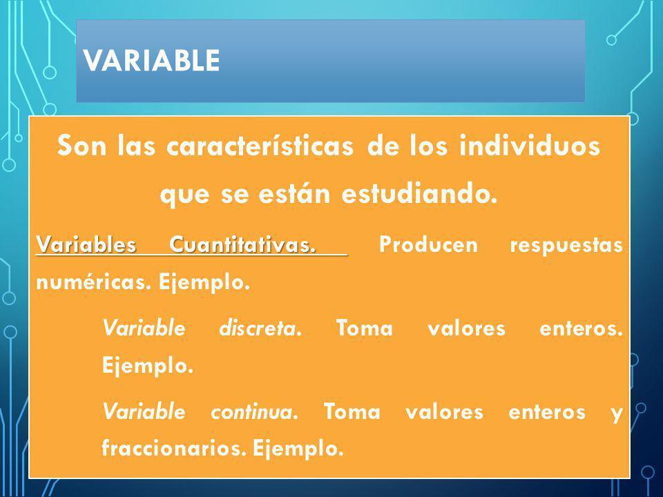 Son las características de los individuos que se están estudiando.