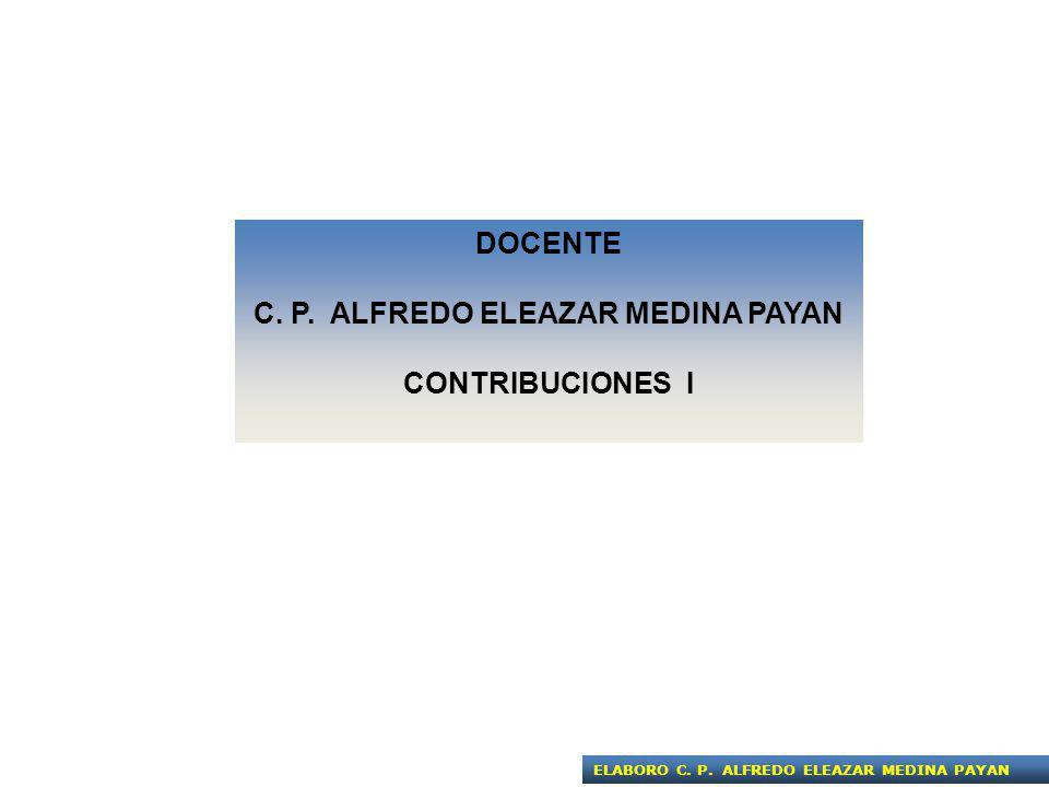 C. P. ALFREDO ELEAZAR MEDINA PAYAN