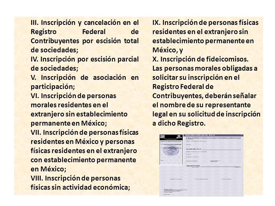 III. Inscripción y cancelación en el Registro Federal de Contribuyentes por escisión total de sociedades;