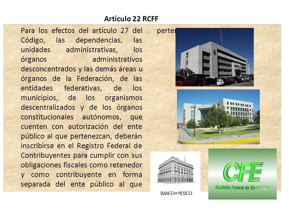 Artículo 22 RCFF