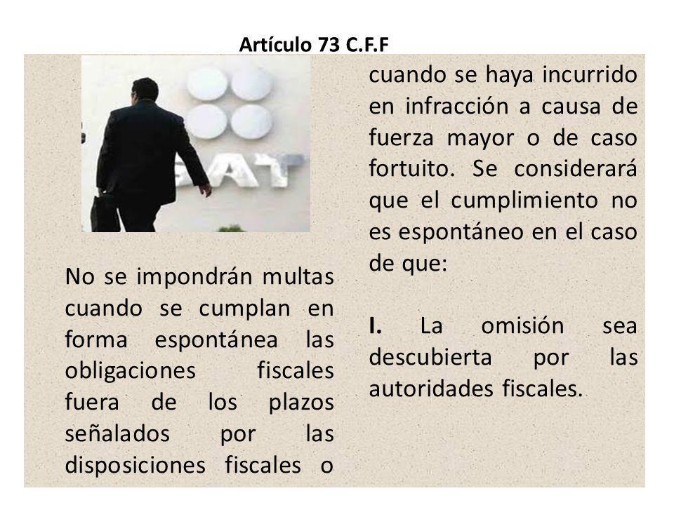 I. La omisión sea descubierta por las autoridades fiscales.